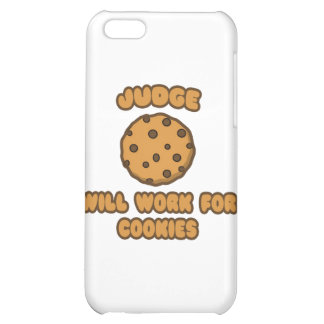 Judge .. Will Work for Cookies Cover For iPhone 5C