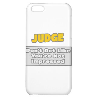 Judge .. You're Impressed Cover For iPhone 5C