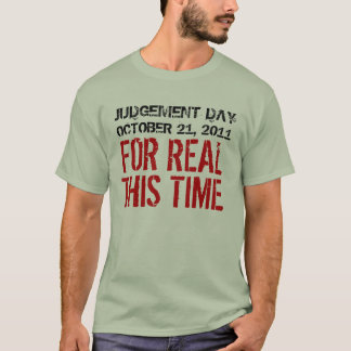 Judgement Day October 21, 2011 Shirt