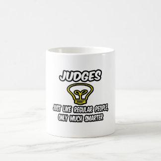 Judges...Like Regular People, Only Smarter Coffee Mug