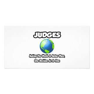 Judges...Making the World a Better Place Custom Photo Card