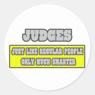 Judges...Much Smarter Round Stickers