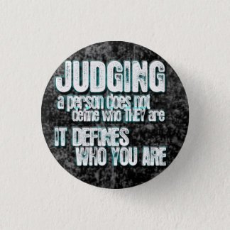 Judging Defines Who You Are 3 Cm Round Badge