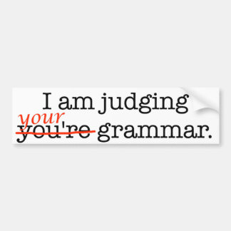 Judging Your Grammar Bumper Sticker