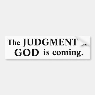 Judgment #1 bumper sticker