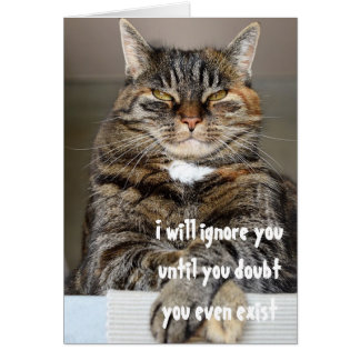 Judgmental Angry Cat Doubt You Exist Humor Funny Card