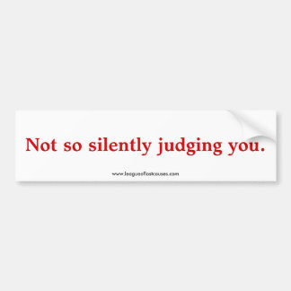 """Judgmental"" bumper sticker"