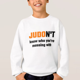 JUDOn't Know Who You're Messing With Sweatshirt