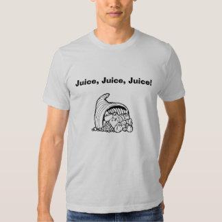 Juice, Juice, Juice T Shirts