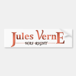 Jules Verne Was Right Bumper Sticker