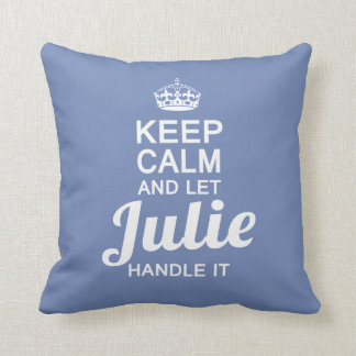 Julie handle it! cushion