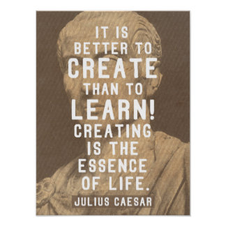 Julius Caesar / Roman Quote On Creativity Poster