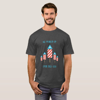 July 4th Fireworks Pun Funny Shirt Men or Women