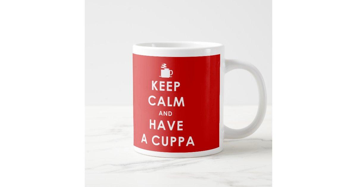Jumbo Keep Calm And Have A Cuppa Mug Zazzle