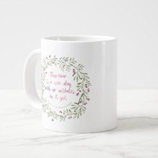 Jumbo Mug - Tomorrow is a new day...