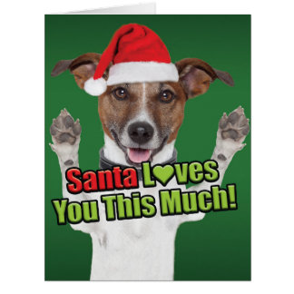 Jumbo Santa Loves You This Much Dog Christmas Card