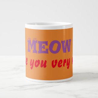 """Jumbo Size """"Meow I Love You Very"""" Much Coffee Mugs"""