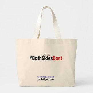 Jumbo Tote - #BothSidesDont