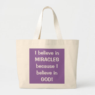 Jumbo Tote - I Believe in Miracles