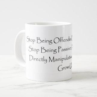 Jumbo White Mug. Stop Being Offended Large Coffee Mug
