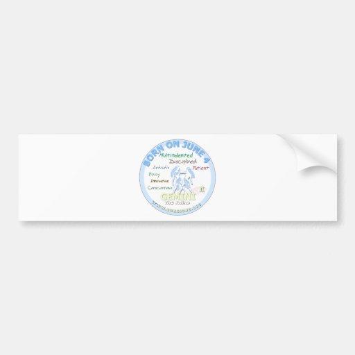 June 4th Birthday - Gemini Bumper Stickers