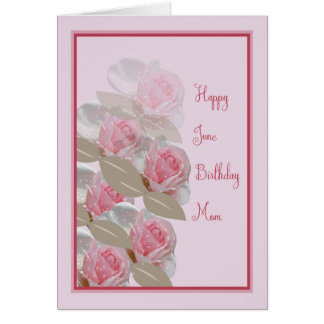 June Birthday Card Pink Roses for Mom