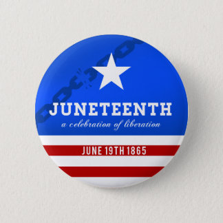 Juneteenth a Celebration of Liberation 6 Cm Round Badge
