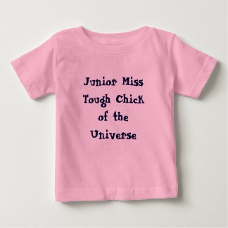Junior Miss Tough Chick of the Universe Baby Tee
