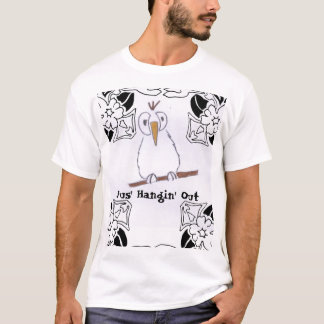 Jus' Hangin' Out T-Shirt