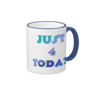 Just 4 Today Coffee Mug