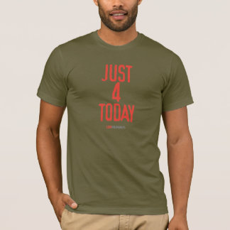 just 4 today T-Shirt