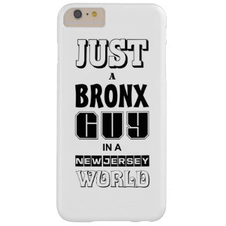 just a bronx guy barely there iPhone 6 plus case