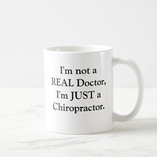 """Just a Chiropractor"" Coffee Mug"