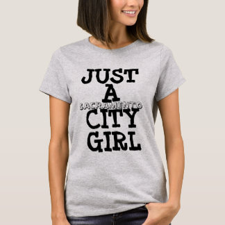 Just a City Girl (add your city) T-Shirt