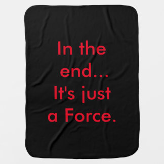 Just a Force Baby Blanket