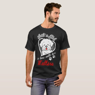Just A Girl In Love With Her Maltese Dog Tshirt