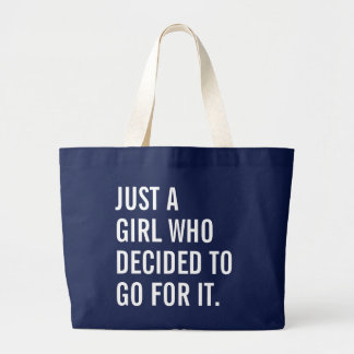 Just A Girl Who Decided To Go For It Large Tote Bag