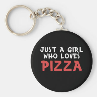 Just a girl who likes pizza key ring