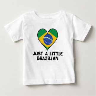 Just A Little Brazilian Baby T-Shirt