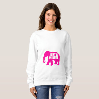 Just a minute. Pink Elephant Sweatshirt