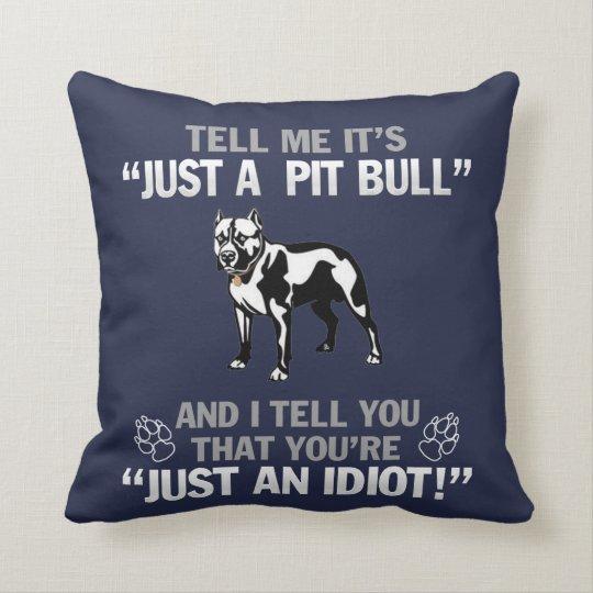 Just A Pit Bull Cushion