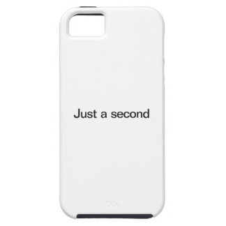 Just A Second iPhone 5 Cases