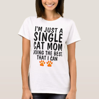 JUST  A SINGLE MOM DOING THE BEST I CAN T-shirts