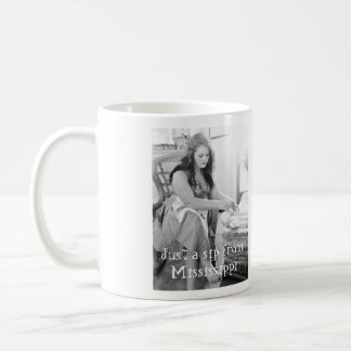 Just a Sip From Mississippi Coffee Mug
