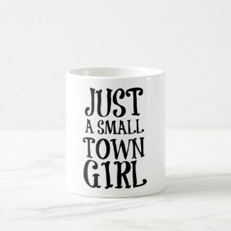 Just a Small Town Girl Coffee Mug