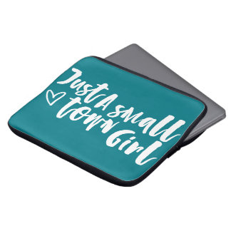 Just A Small Town Girl Laptop Sleeve