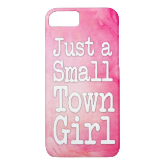 Just a Small Town Girl  Pink watercolor phone case