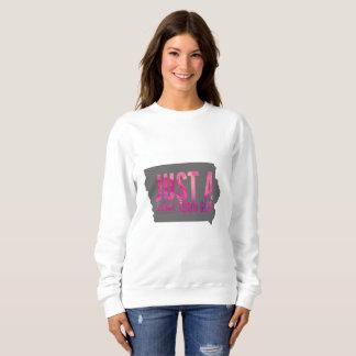 Just A Smalltown (Iowa) Girl Sweatshirt