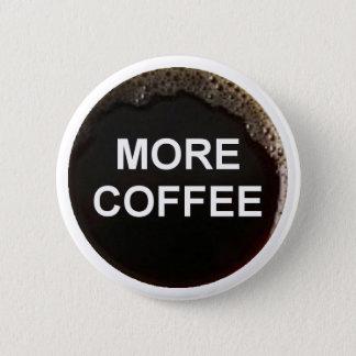 Just add coffee 6 cm round badge