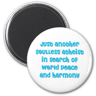 Just another atheist in search of world peace 6 cm round magnet